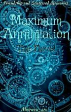 Maximum Annihilation by mairuzu_atx