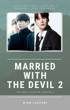 Married With The Devil 2 [ Myg ] by DianL257