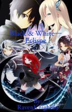 Black & White: Eclipse by RavenKnight89
