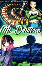 Tu, Mi Destino (Androide 17) [Finalizado] by _LxdyDante_
