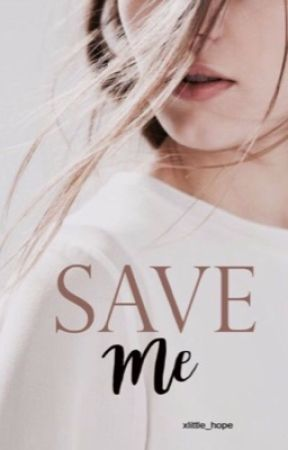 Save Me by xlittle_hope