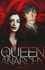 Queen Of Anarchy | Bellamy Blake (The 100 Fanfic). by annie-venus