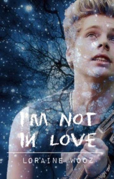 I'm Not In love // Luke Hemmings