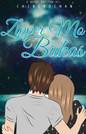 Zipper Mo Bukas (Completed) by ChiNekoChan