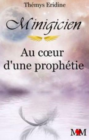 MINIGICIEN - Au cœur d'une prophétie (Roman MM- T1) by KiraSchevalier