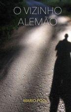 O VIZINHO ALEMÃO by MarioPool
