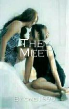 They meet(a lesbian story) by cmb1995