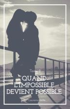 Quand l'impossible devient possible. Tome 2 by LauraMourette
