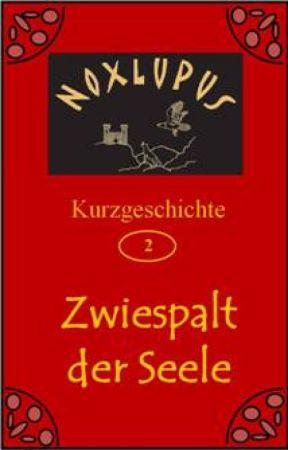 Zwiespalt der Seele by Noxlupus