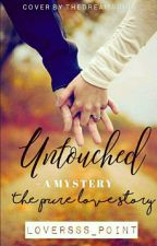 Untouched - A Mystery by dreamsloveeee