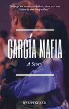 García Mafia by Upfxcked