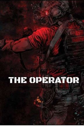 The Operator: (Abused/Neglected Male Reader X RWBY) [ON HOLD