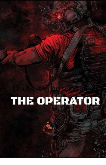 The Operator: (Abused/Neglected Male Reader X RWBY) [ON HOLD]