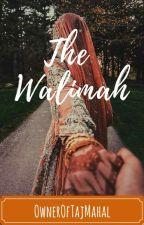 The Walimah by OwnerOfTajMahal