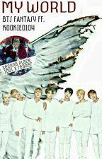 My World》[BTS Fantasy FF] by kookie0104