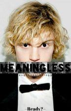 Meaningless - Psychopath by Amazingnamjin