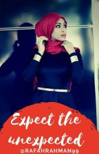 Expect The Unexpected by RafahRahman99