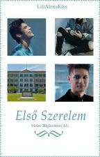 Első Szerelem. ( Malec Fanfiction) by LiliAlexaKiss