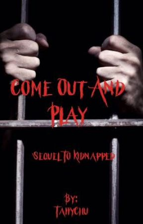 Come Out And Play|Sequel To Kidnapped|Hamilton FanFiction  by TaffyChu
