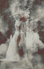In My Blood  by RoseBlack1995