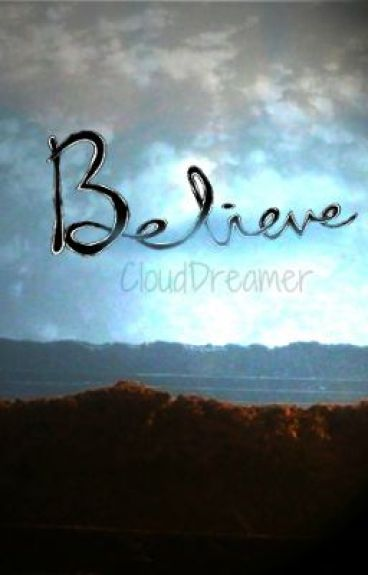 Believe by CloudDreamer