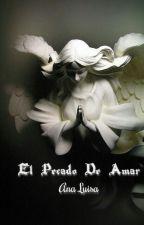 El Pecado de Amar by anna_angel_of_dead