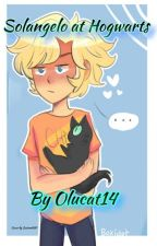 Solangelo at Hogwarts ||ON HOLD|| by Castiel-smolbean