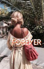 forever | e.d by xxJessTheFangirlxx