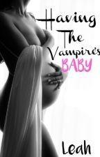 Having The Vampire's Baby by awkwardlyleah