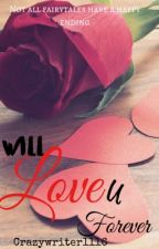 WILL LOVE U FOREVER✔️ (COMPLETED) by crazywriter1116