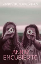 Amor Encubierto [2° Temporada Venganza De Amor] by Forever_Alone_Venus