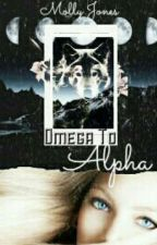 From Omega to Alpha  by MollyJones927