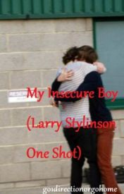 My Insecure Boy (Larry Stylinson One Shot) by go1directionorgohome