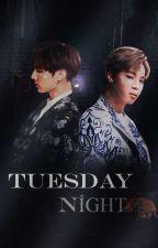 Tuesday Night ▪Jikook▪ by gabriellasplace