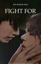 Fight For → Taekook by codeking