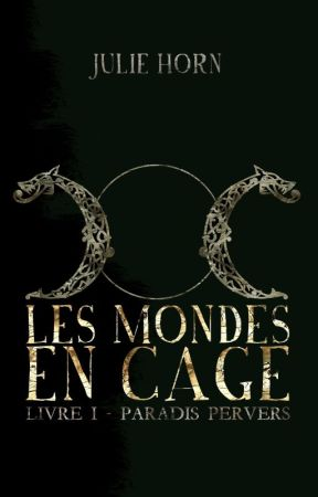 Les mondes en cage,  livre I: Paradis Pervers by KeirORiyerdan