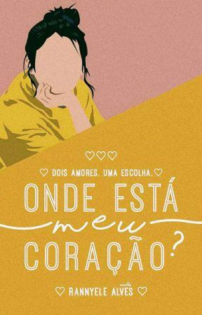 Onde Está Meu Coração? - (EM BREVE!) by RannyeleAlves