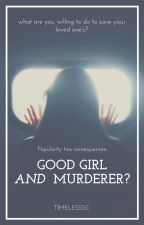 Good Girl and Murderer? (discontinued) by timelesssc