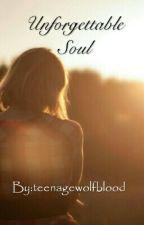 Unforgettable Soul by teenagewolfblood