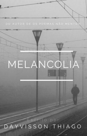 Melancolia by DayvsThiago