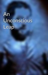 An Unconscious Leap by BasilLorre