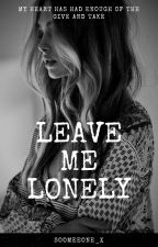 Leave Me Lonely Ch.L by soomeeone_x