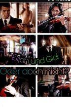 Elijah und Gia! Oder doch nicht?  by FionaMikaelsonMalfoy
