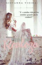 Feita Para Realeza. Série Married by GiovannaVieira4