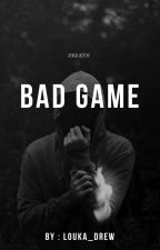 Bad Game   TK by Louka_Drew