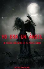 YO ERA UN ANGEL by Natsu_Melodiam