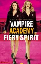 Fiery Spirit ~ Vampire Academy Fanfic by Midnight1234