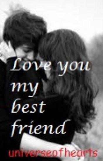 Love You My Best Friend Ally Wattpad