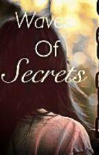 Waves of secrets by shayrose1999