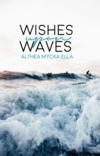 Wishes upon Waves by EmpressAlthea